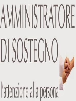 Amministrazione di sostegno: La nomina dell'amministratore di sostegno.