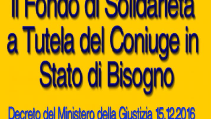 Fondo di solidarietà. Fondo di solidarietà a tutela del coniuge in stato di bisogno.